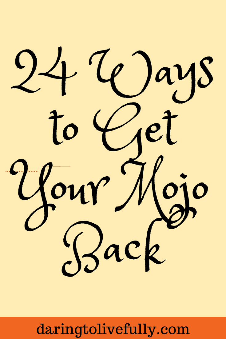 """Mojo"" refers to your self-confidence, self-esteem, self-efficacy, or even sex appeal. If life has been knocking you around lately, and your mojo is down as a result, here are 24 ways to get your mojo back"