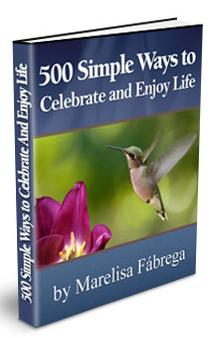 500 Simple Ways to Celebrate and Enjoy Life