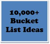 10,000+ Bucket List Ideas