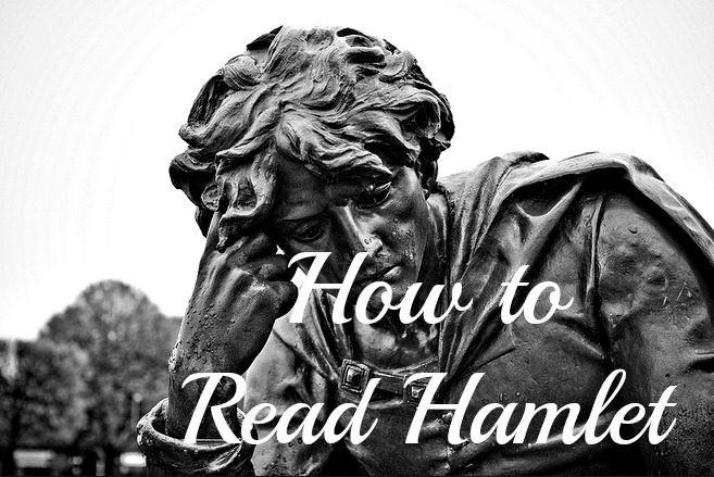 how to read Hamlet