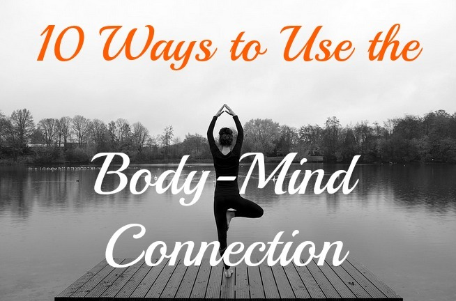 Use the Mind-Body Connection