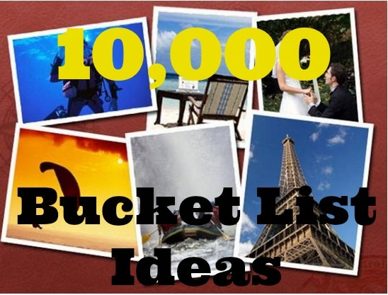 10000 bucket list ideas