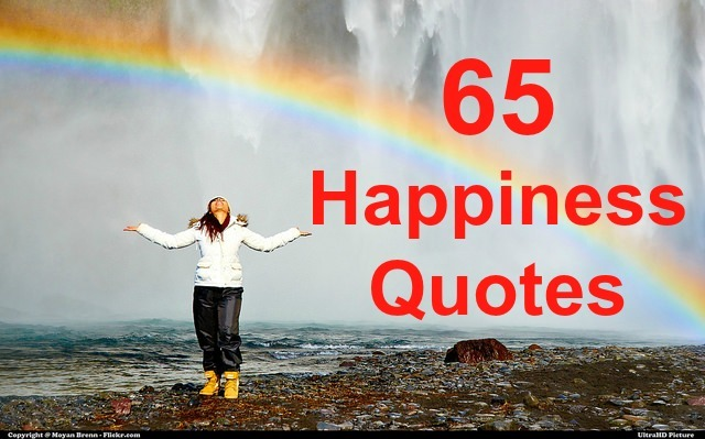 65 Happiness Quotes