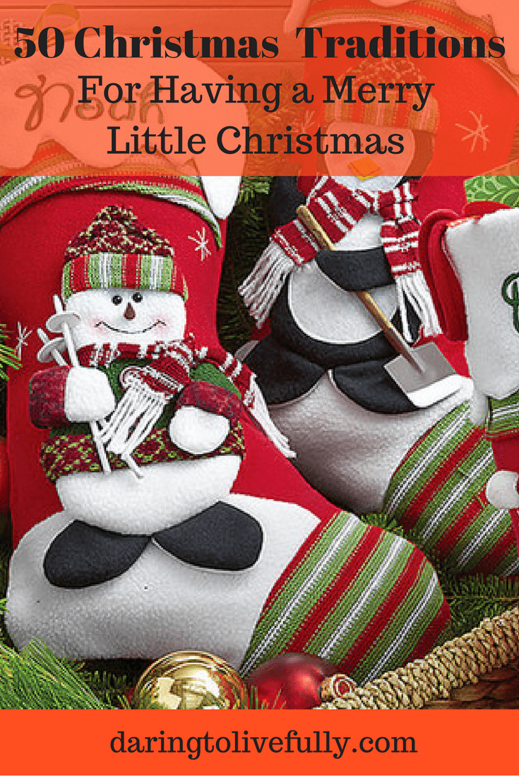 Christmas Traditions.50 Christmas Traditions For Having Yourself A Merry Little