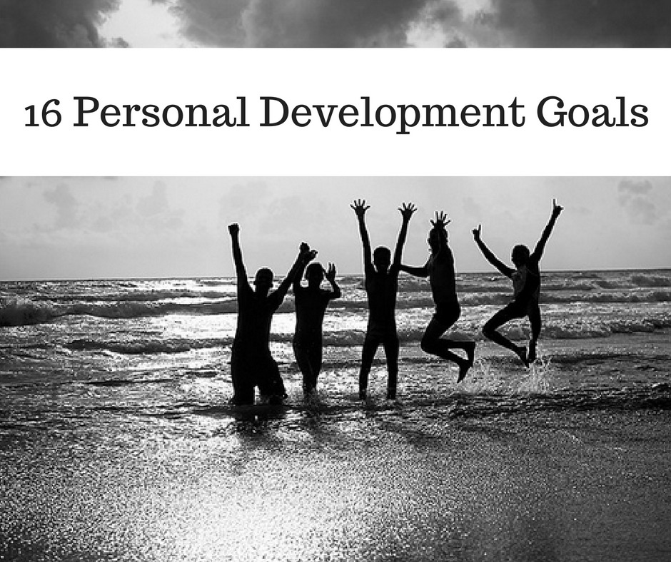 16 Personal Development Goals That Will Make You Happier and Sexier