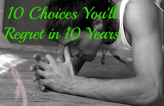choices you'll regret