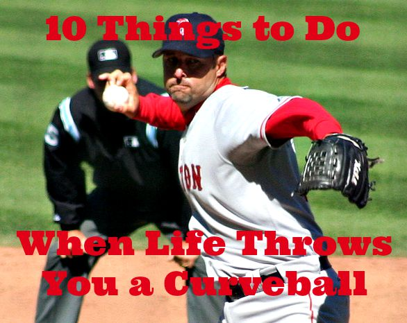 10 Things To Do When Life Throws You A Curveball Daring To Live Fully