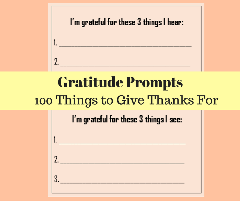 Gratitude Prompts 100 Things To Give Thanks For