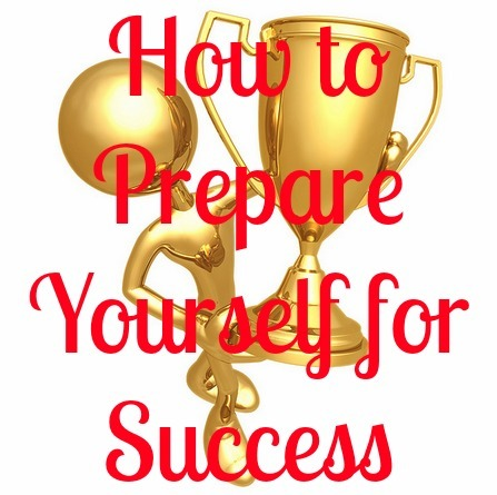 how to prepare yourself for success