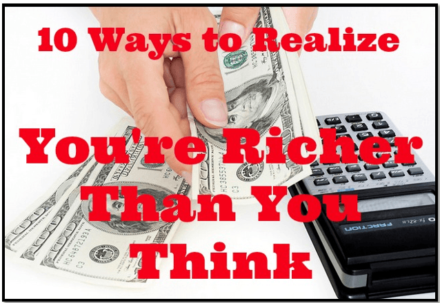 you're richer than you think