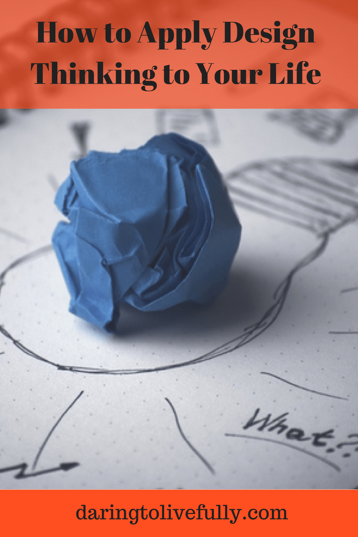 How To Apply Design Thinking To Your Life