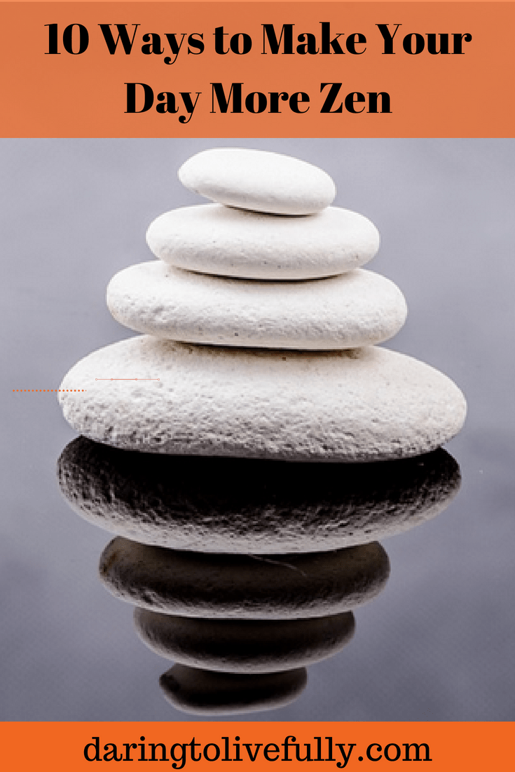 make your day more zen